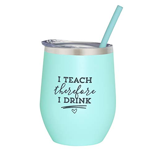 I Teach Therefore I Drink - 12 oz Mint Stainless Steel Vacuum Insulated Wine Tumbler with Lid and Straw (ENGRAVED) - Teacher Wine Glass | Teacher Birthday Christmas Gift