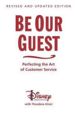 Disney Institute: Be Our Guest (10th Anniversary Updated Edition) : Perfecting the Art of Customer Service (Hardcover - Revised Ed.); 2011 Edition]()
