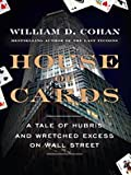 House of Cards, William D. Cohan, 1410418359