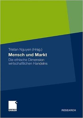 Book Mensch und Markt: Die ethische Dimension wirtschaftlichen Handelns