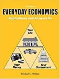 Everyday Economics : Applications and Answers for Your Life, Your Money, Your Government, Walden, Michael L., 0757529763