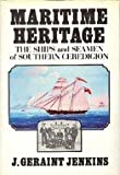 Maritime Heritage : The Ships and Seamen of Southern Ceredigion, Jenkins, J. Geraint, 0850889855