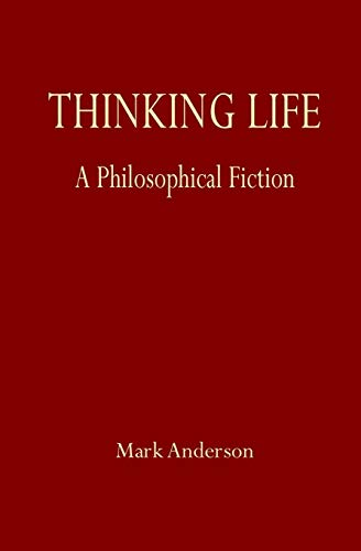 Thinking Life: A Philosophical F...