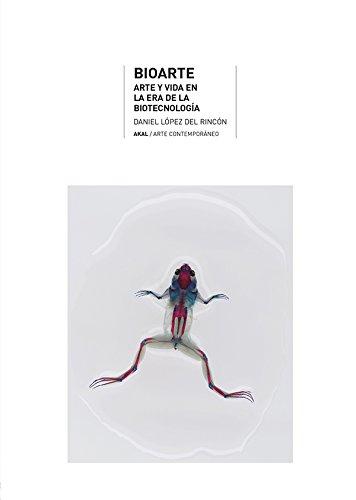 Descargar Libro Bioarte. Arte Y Vida En La Era De La Biotecnología Daniel López Del Rincón