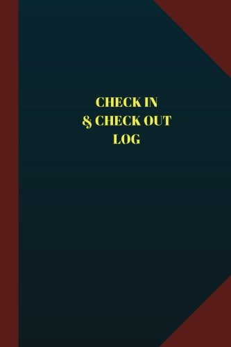 Check In & Check Out Log (Logbook, Journal - 124 pages 6x9 inches): Check In & Check Out Logbook (Blue Cover, Medium) (Logbook/Record Books) ebook
