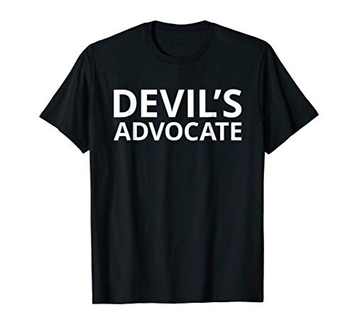 Devil's Advocate T shirt | Tshirt White Font Words Only Tee