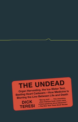 The Undead: Organ Harvesting, the Ice-Water Test, Beating-Heart Cadavers--How Medicine Is Blurring the Line Between Life and Death