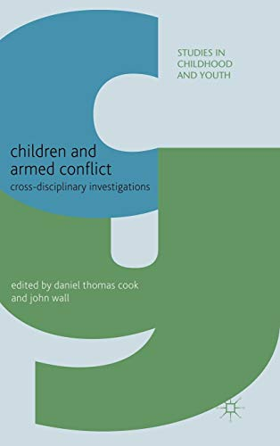 Children and Armed Conflict: Cross-disciplinary Investigations (Studies in Childhood and Youth)