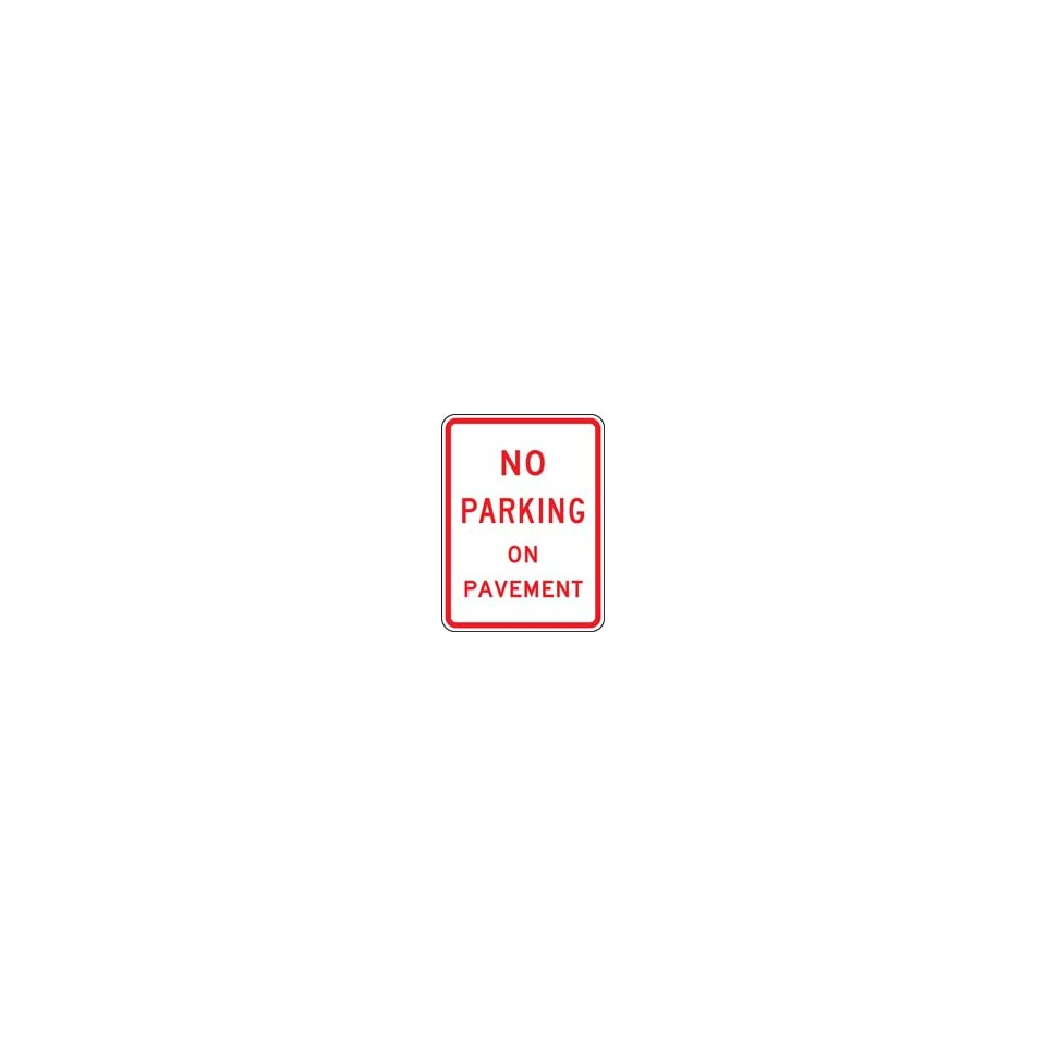 NO PARKING ON PAVEMENT 24 X 18 Sign Engineer Grade Reflective