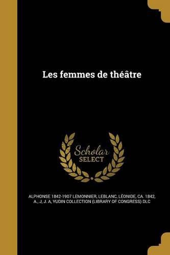 Download Les Femmes de Theatre (French Edition) pdf epub