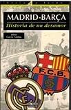 img - for Madrid-Barca, historia de un desamor (Visto y leido) (Spanish Edition) book / textbook / text book