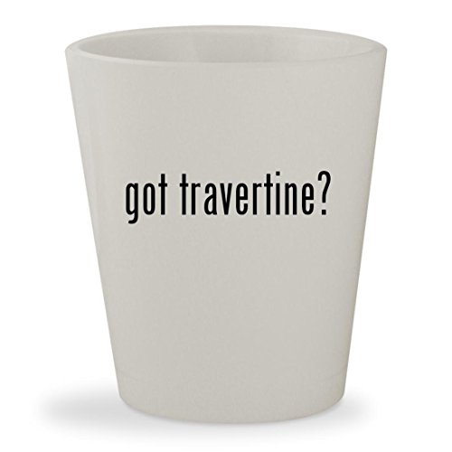 got travertine? - White Ceramic 1.5oz Shot Glass