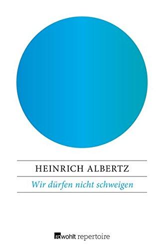 Wir dürfen nicht schweigen: Ein politisches Gespräch mit Wolfgang Herles