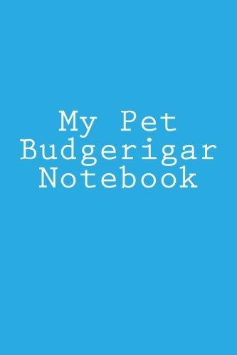 Download My Pet Budgerigar Notebook pdf