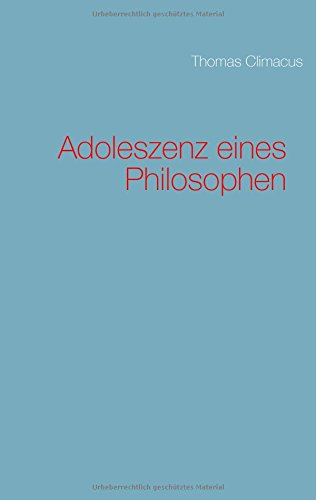 Adoleszenz eines Philosophen (German Edition)