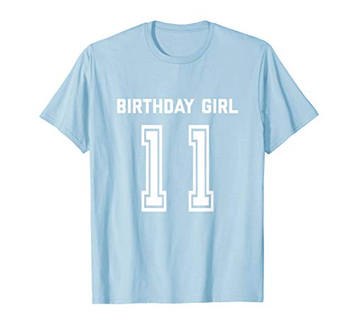 11th Birthday Shirt Gift Age 11 Year Old Girl Girls Daughter (Birthday Gifts For 11 Year Old Daughter)