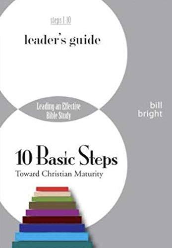 Ten Basic Steps Toward Christian Maturity (Leader's Guide) (Kindle Bill Bright)
