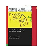 Autism in the School-Aged Child : Expanding Behavioral Strategies and Promoting Success, , 0976862409