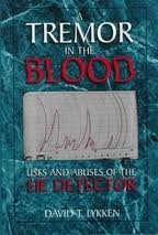 A Tremor in the Blood: Uses and Abuses of the Lie Detector