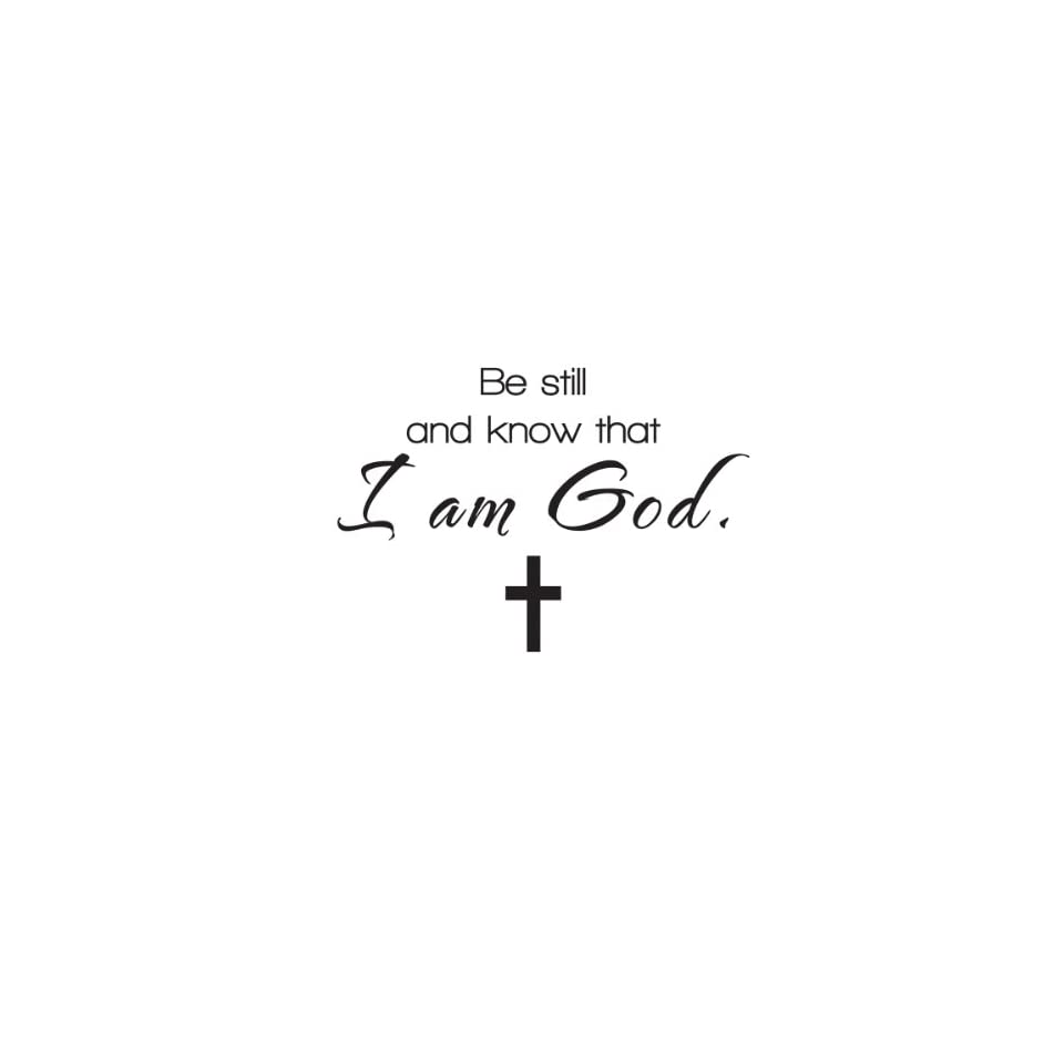 Wall Quote Decal Sticker Vinyl Art Be Still and Know that I am God Religious