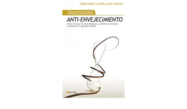 Anti-envejecimiento (Spanish Edition): Rose Marie Gionta Alfieri: 9788497633833: Amazon.com: Books