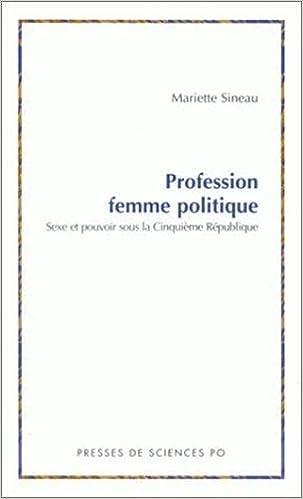 Téléchargements gratuits d\'ebook sans inscription Profession : femme politique. Sexe et pouvoir sous la Cinquième République PDF by Mariette Sineau 2724608534