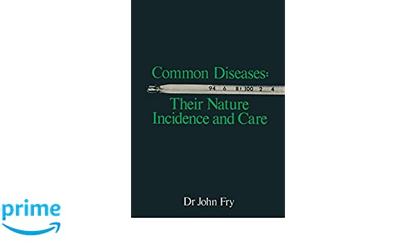 Common Diseases: Their Nature Incidence and Care