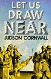 Let Us Draw Near, Judson Cornwall, 0882702262