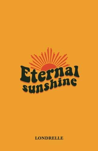 Eternal Sunshine (Volume 1) by CreateSpace Independent Publishing Platform