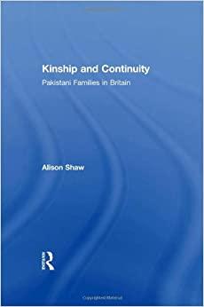 Kinship and Continuity: Pakistani Families in Britain