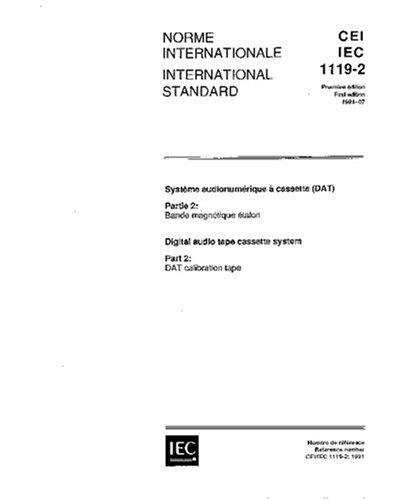 Download IEC 61119-2 Ed. 1.0 b:1991, Digital audio tape cassette system - Part 2: DAT calibration tape pdf epub