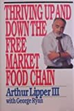 Thriving up and down the Free Market Food Chain, Arthur Lipper and George Ryan, 0887305180