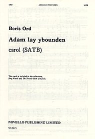 (Adam Lay Ybounden Composed By Boris Ord. For Choral (Satb). Music Sales America. Christmas, Choral, 20th Century. Novello & Co Ltd. #Nov290172.)