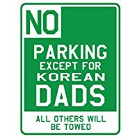 NO PARKING EXCEPT FOR South Korea DADS - Countries - Parking Sign [ Decorative Novelty Sign Wall Plaque ]