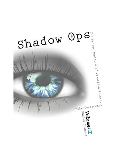 Vol. 2 Shadow Chasers (Shadow Ops the Secret Exploits of Priscilla Roletti)