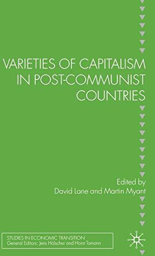Varieties of Capitalism in Post-Communist Countries (Studies in Economic Transition)