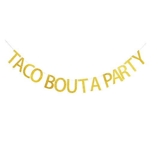 Taco Bout A Party Banner, Gold Glitter Paper Sign for Mexican Themed/Fiesta Party Decorations/Photo Booth Props by GRACE.Z