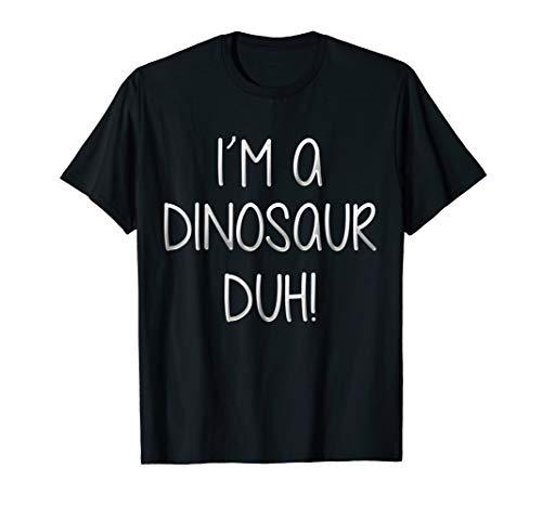 I'm Dinosaur Duh! T-Shirt Funny Halloween Costume Gift Shirt for $<!--$16.99-->