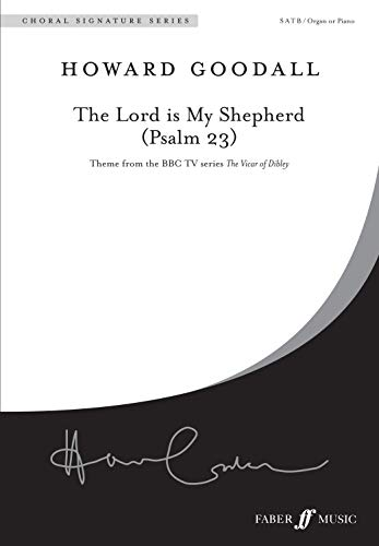 - The Lord Is My Shepherd (Psalm 23): SATB, Choral Octavo (Faber Edition: Choral Signature Series)