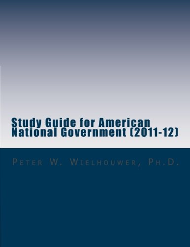 Study Guide for American National Government (2011-12): For use with American Government, The Essentials: Institutions & Policies, 12th edition, by ... and Meena Bose (Boston, MA: Cengage, 2011) (American Government Institutions And Policies 12th Edition)