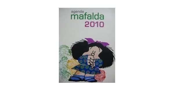 AGENDA MAFALDA 2010: Quino: 9789871255245: Amazon.com: Books