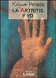 ARTRITIS Y YO, LA (Spanish Edition)