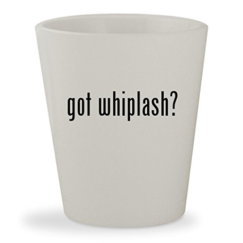 got whiplash? - White Ceramic 1.5oz Shot Glass