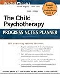 img - for The Child Psychotherapy Progress Notes Planner (PracticePlanners) 3th (third) edition book / textbook / text book