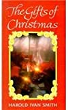 The Gifts of Christmas, Harold I. Smith, 0834112582