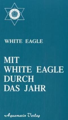 Mit White Eagle durch das Jahr