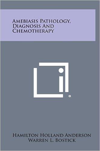 Amebiasis Pathology, Diagnosis And Chemotherapy