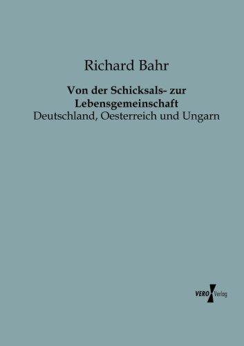 Download Von der Schicksals- zur Lebensgemeinschaft: Deutschland, Oesterreich und Ungarn (German Edition) pdf