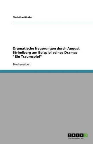 Dramatische Neuerungen durch August Strindberg am Beispiel seines Dramas