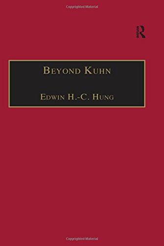 Beyond Kuhn: Scientific Explanation, Theory Structure, Incommensurability and Physical Necessity (Ashgate New Critical Thinking in Philosophy)